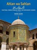 Alosh, Mahdi - Ahlan Wa Sahlan, Intermediate Text - 9780300178777 - V9780300178777