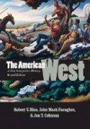Hine, Robert V., Faragher, John Mack, Coleman, Jon T. - The American West: A New Interpretive History, Second Edition (The Lamar Series in Western History) - 9780300185171 - V9780300185171