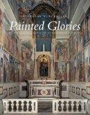 Eckstein, Nicholas A. - Painted Glories: The Brancacci Chapel in Renaissance Florence - 9780300187663 - V9780300187663