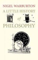 Warburton, Nigel - A Little History of Philosophy - 9780300187793 - V9780300187793
