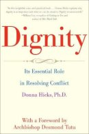 Hicks Ph.D, Donna - Dignity: Its Essential Role in Resolving Conflict - 9780300188059 - V9780300188059