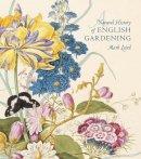 Laird, Mark - A Natural History of English Gardening: 1650–1800 - 9780300196368 - V9780300196368