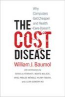 Baumol, William J. - The Cost Disease: Why Computers Get Cheaper and Health Care Doesn't - 9780300198157 - V9780300198157