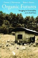 Fitzmaurice, Connor J., Gareau, Brian - Organic Futures: Struggling for Sustainability on the Small Farm (Yale Agrarian Studies Series) - 9780300199451 - V9780300199451