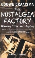 Draaisma, Douwe - The Nostalgia Factory: Memory, Time and Ageing - 9780300205398 - V9780300205398