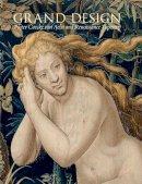 Cleland, Elizabeth - Grand Design: Pieter Coecke van Aelst and Renaissance Tapestry (Metropolitan Museum of Art) - 9780300208054 - V9780300208054