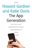 Gardner, Howard, Davis, Katie - The App Generation: How Today's Youth Navigate Identity, Intimacy, and Imagination in a Digital World - 9780300209341 - V9780300209341