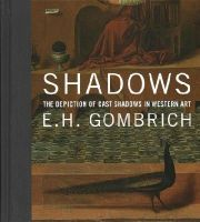 Gombrich, E. H. - Shadows: The Depiction of Cast Shadows in Western Art - 9780300210040 - V9780300210040