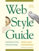 Lynch, Patrick J., Horton, Sarah - Web Style Guide, 4th Edition: Foundations of User Experience Design - 9780300211658 - V9780300211658