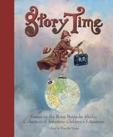 Young, Timothy, Alderson, Brian, Campbell, Jill, Clark, Beverly Lyon, Conrad, Jo - Story Time: Essays on the Betsy Beinecke Shirley Collection of American Children's Literature - 9780300218459 - V9780300218459