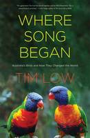 Low, Tim - Where Song Began: Australia's Birds and How They Changed the World - 9780300221664 - V9780300221664