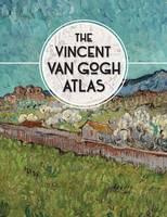 Denekamp, Nienke, Van Blerk, René, Meedendorp, Teio, Watkinson, Laura - The Vincent van Gogh Atlas - 9780300222845 - 9780300222845
