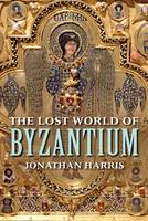 Harris, Jonathan - The Lost World of Byzantium - 9780300223538 - V9780300223538