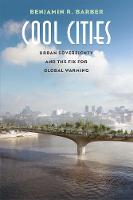 Barber, Benjamin R. - Cool Cities: Urban Sovereignty and the Fix for Global Warming - 9780300224207 - V9780300224207