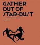 Barton, Melissa - Gather Out of Star-Dust: A Harlem Renaissance Album - 9780300225617 - V9780300225617