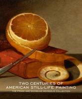 Gerdts, William H. - Two Centuries of American Still-Life Painting: The Frank and Michelle Hevrdejs Collection - 9780300225914 - V9780300225914