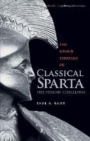 Rahe, Paul Anthony - The Grand Strategy of Classical Sparta: The Persian Challenge (Yale Library of Military History) - 9780300227093 - V9780300227093