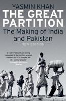 Khan, Yasmin - The Great Partition: The Making of India and Pakistan, New Edition - 9780300230321 - V9780300230321