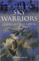 Alfred Price - Sky Warriors: Classic Air War Battl: Classic Air War Battles (Cassell Military Classics) - 9780304351305 - KTJ0002031