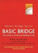 Klinger, Ron, Kambites, Andrew, Husband, Pat - Basic Bridge: The Guiide to Good Acol Bidding & Play - 9780304357963 - V9780304357963