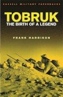 Harrison, Frank - Tobruk: The Birth of a Legend - 9780304362585 - V9780304362585