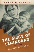 Glantz, David M. - The Siege of Leningrad: 900 Days of Terror (Cassell Military Paperbacks) - 9780304366729 - V9780304366729
