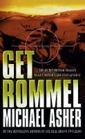 Asher, Michael - Get Rommel: The Secret British Mission to Kill Hitler's Greatest General - 9780304366941 - KNW0014151