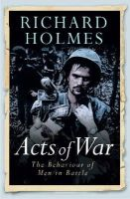 Holmes, Richard - Acts of War - 9780304367009 - V9780304367009