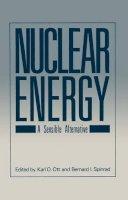 Karl O. Ott~Bernard I. Spinrad - Nuclear Energy: A Sensible Alternative - 9780306414411 - KEX0187645