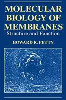 Petty, H.R. - Molecular Biology of Membranes: Structure and Function - 9780306444296 - V9780306444296