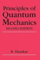 Shankar, Ramamurti - The Principles of Quantum Mechanics - 9780306447907 - V9780306447907