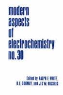 Bockris - Modern Aspects of Electrochemistry 30 - 9780306454509 - V9780306454509