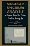 Elsner, J.B., Tsonis, A.A. - Singular Spectrum Analysis: A New Tool in Time Series Analysis (Language of Science) - 9780306454721 - V9780306454721