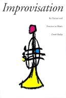 Bailey, Derek - Improvisation - 9780306805288 - V9780306805288