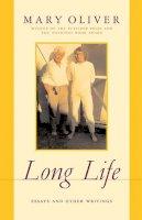 Oliver, Mary - Long Life - 9780306814129 - V9780306814129