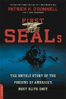 O'Donnell, Patrick K. - First SEALs: The Untold Story of the Forging of America's Most Elite Unit - 9780306824142 - V9780306824142