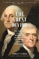 Fleming, Thomas - The Great Divide: The Conflict between Washington and Jefferson That Defined America, Then and Now - 9780306824517 - V9780306824517