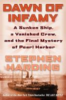 Harding, Stephen - Dawn of Infamy: A Sunken Ship, a Vanished Crew, and the Final Mystery of Pearl Harbor - 9780306825033 - V9780306825033