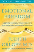 Orloff, Judith - Emotional Freedom: Liberate Yourself from Negative Emotions and Transform Your Life - 9780307338198 - V9780307338198