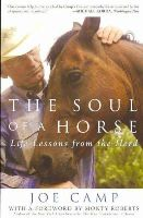 Camp, Joe - The Soul of a Horse: Life Lessons from the Herd - 9780307406866 - V9780307406866