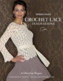 Chan, Doris - Crochet Lace Innovations - 9780307463821 - V9780307463821