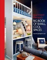 Gillingham-Ryan, Maxwell - Apartment Therapy's Big Book of Small, Cool Spaces - 9780307464606 - V9780307464606