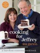 Garten, Ina - Cooking for Jeffrey: A Barefoot Contessa Cookbook - 9780307464897 - V9780307464897