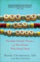 Christensen, Randy, M. D. - Ask Me Why I Hurt - 9780307719010 - V9780307719010