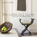 Carter, Darryl - The Collected Home: Rooms with Style, Grace, and History - 9780307953940 - V9780307953940