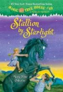 - Magic Tree House #49: Stallion by Starlight (A Stepping Stone Book(TM)) - 9780307980441 - V9780307980441