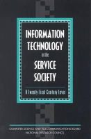 Committee to Study the Impact of Information Technology on the Performance of Service Activities, National Research Council - Information Technology in the Service Society: A Twenty-First Century Lever - 9780309048767 - KRS0000219