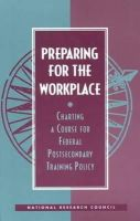 Committee on Postsecondary Education and Training for the Workplace, National Research Council - Preparing for the Workplace: Charting a Course for Federal Postsecondary Training Policy - 9780309049351 - KEX0060891