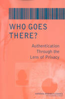 National Research Council, Division on Engineering and Physical Sciences, Computer Science and Telecommunications Board, Committee on Authentication T - Who Goes There?: Authentication Through the Lens of Privacy - 9780309088961 - V9780309088961