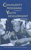 Committee on Community-Level Programs for Youth; Board on Children, Youth, and Families; Division of Behavioral and Social Sciences and Education; Na - Community Programs to Promote Youth Development - 9780309105903 - V9780309105903